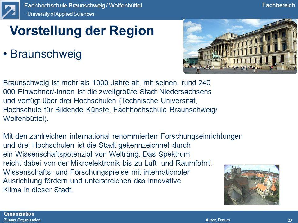 Fachhochschule Braunschweig / Wolfenbüttel - University of Applied Sciences - Organisation Zusatz Organisation Autor, Datum Fachbereich Braunschweig 2