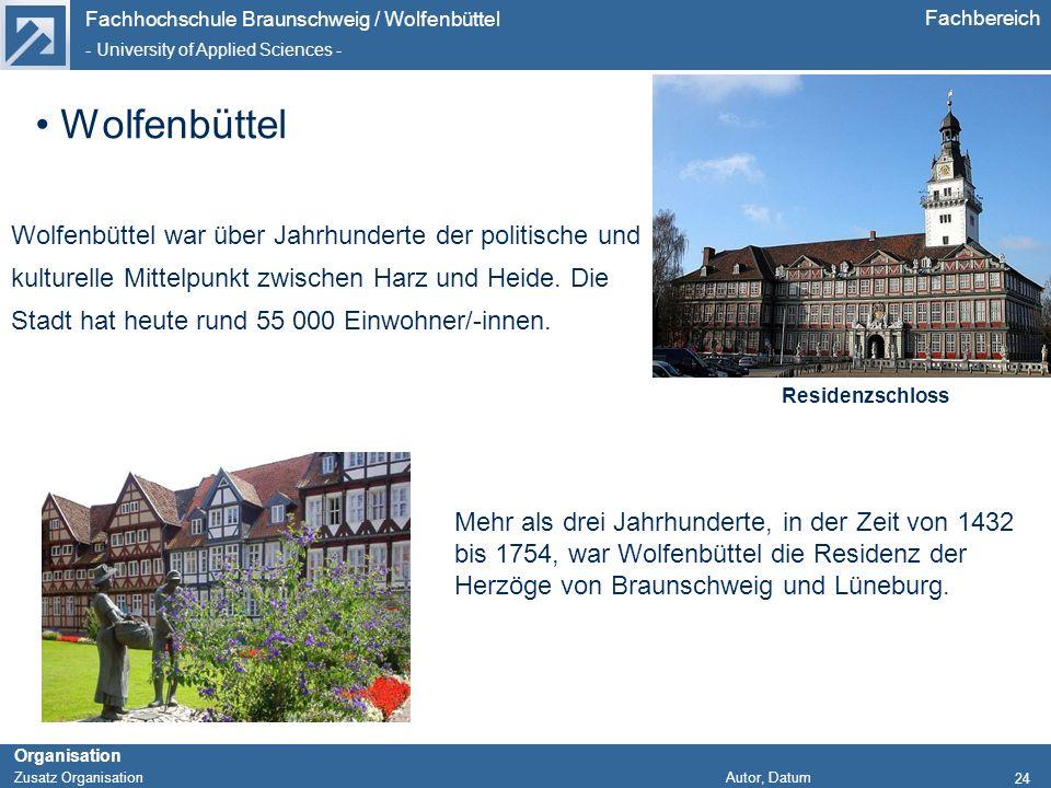 Fachhochschule Braunschweig / Wolfenbüttel - University of Applied Sciences - Organisation Zusatz Organisation Autor, Datum Fachbereich 24 Wolfenbütte