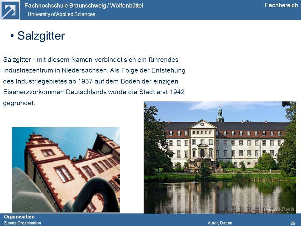 Fachhochschule Braunschweig / Wolfenbüttel - University of Applied Sciences - Organisation Zusatz Organisation Autor, Datum Fachbereich Salzgitter - m