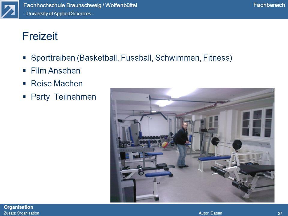 Fachhochschule Braunschweig / Wolfenbüttel - University of Applied Sciences - Organisation Zusatz Organisation Autor, Datum Fachbereich Freizeit Sport