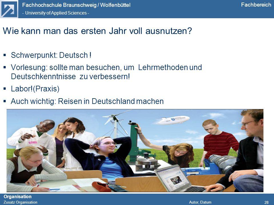 Fachhochschule Braunschweig / Wolfenbüttel - University of Applied Sciences - Organisation Zusatz Organisation Autor, Datum Fachbereich 28 Wie kann ma
