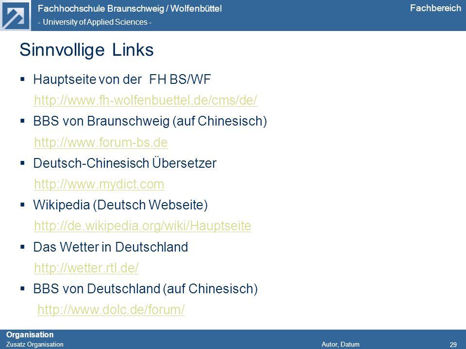 Fachhochschule Braunschweig / Wolfenbüttel - University of Applied Sciences - Organisation Zusatz Organisation Autor, Datum Fachbereich Sinnvollige Li