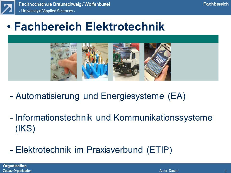 Fachhochschule Braunschweig / Wolfenbüttel - University of Applied Sciences - Organisation Zusatz Organisation Autor, Datum Fachbereich - Automatisier