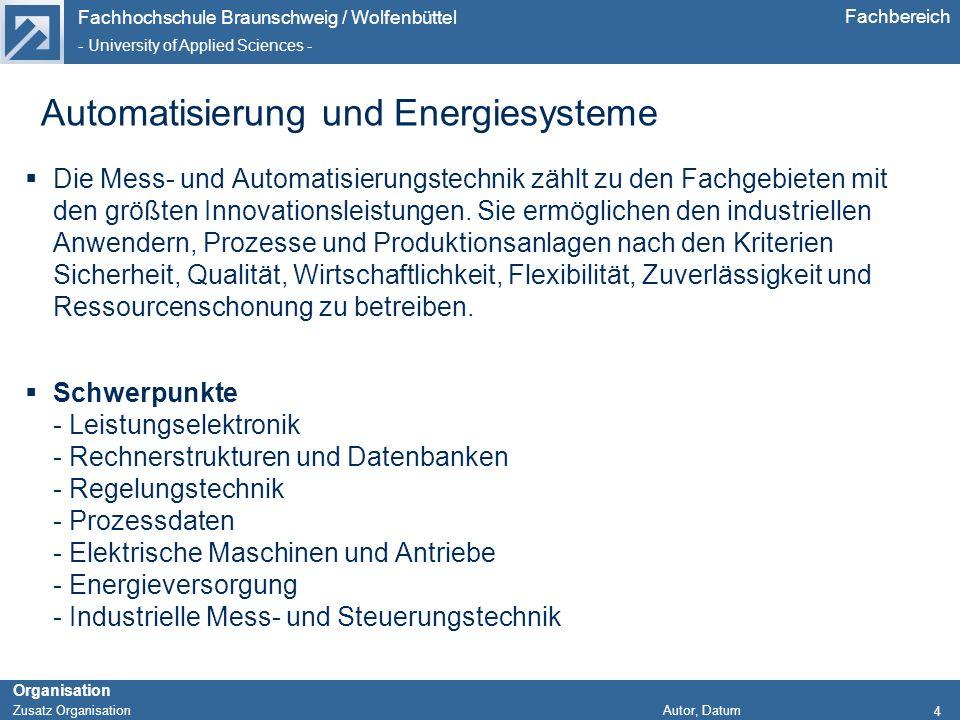 Fachhochschule Braunschweig / Wolfenbüttel - University of Applied Sciences - Organisation Zusatz Organisation Autor, Datum Fachbereich Automatisierun