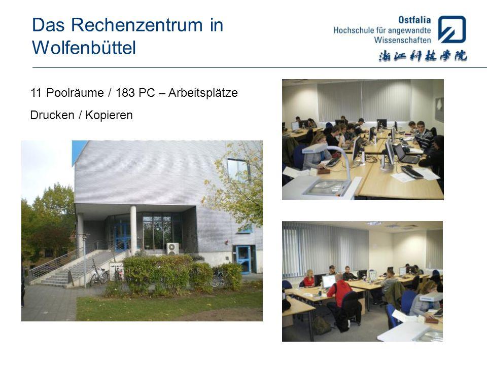 Das Rechenzentrum in Wolfenbüttel 11 Poolräume / 183 PC – Arbeitsplätze Drucken / Kopieren