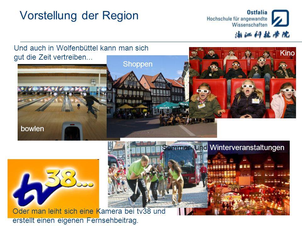 Vorstellung der Region Und auch in Wolfenbüttel kann man sich gut die Zeit vertreiben... Oder man leiht sich eine Kamera bei tv38 und erstellt einen e