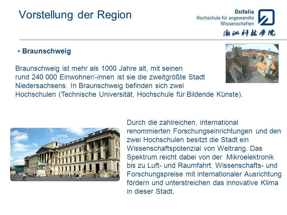 Vorstellung der Region Braunschweig Braunschweig ist mehr als 1000 Jahre alt, mit seinen rund 240 000 Einwohner/-innen ist sie die zweitgrößte Stadt N