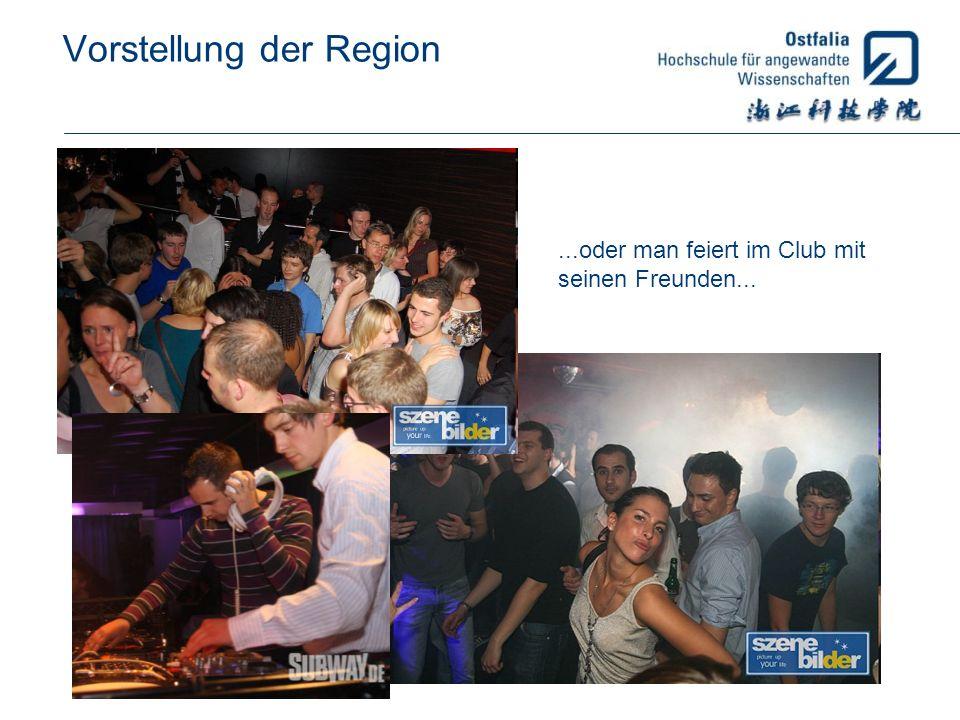 Vorstellung der Region...oder man feiert im Club mit seinen Freunden...