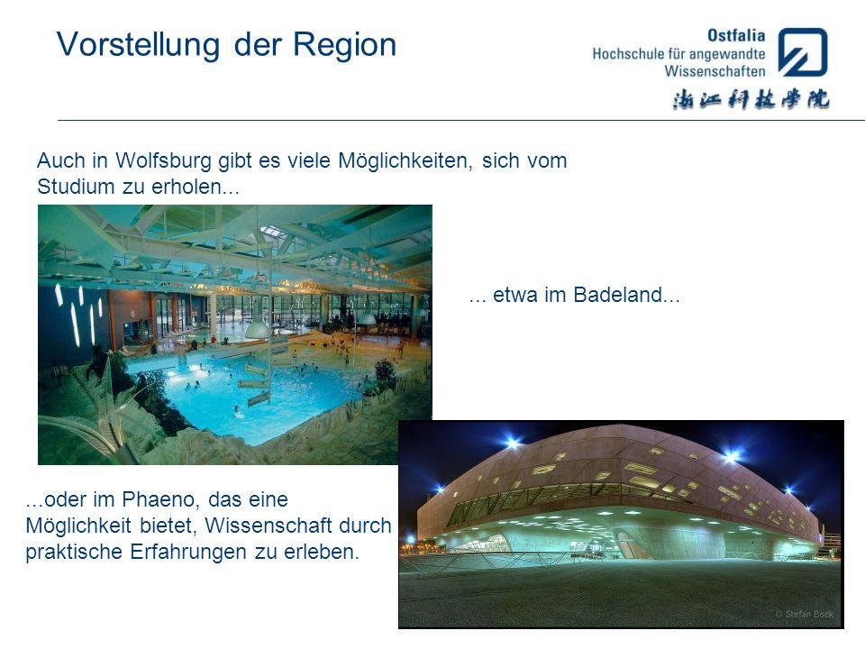 Vorstellung der Region Auch in Wolfsburg gibt es viele Möglichkeiten, sich vom Studium zu erholen...... etwa im Badeland......oder im Phaeno, das eine