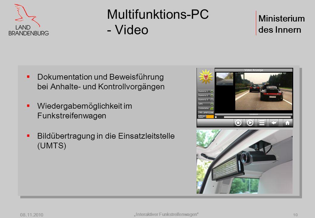 Ministerium des Innern Interaktiver Funkstreifenwagen 08.11.2010 9 Multifunktions-PC - Navigation Integration mit landeseigenem Kartenmaterial Überein