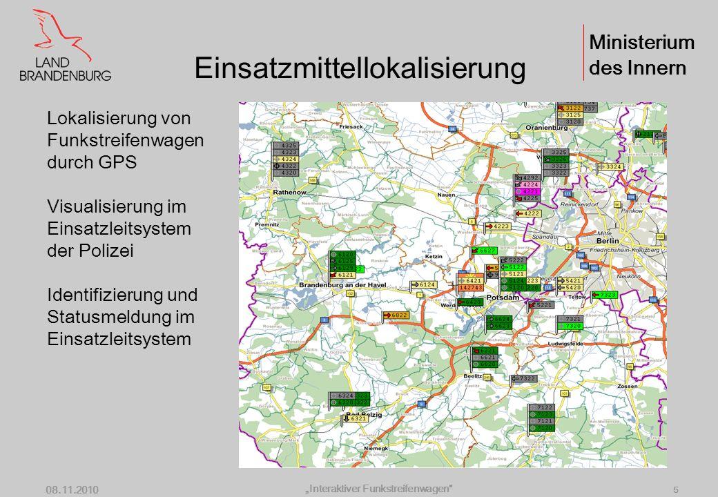 Ministerium des Innern Interaktiver Funkstreifenwagen 08.11.2010 4 Interaktiver Funkstreifenwagen Ausgewählte Technologiekomponenten - GPS (Einsatzmit