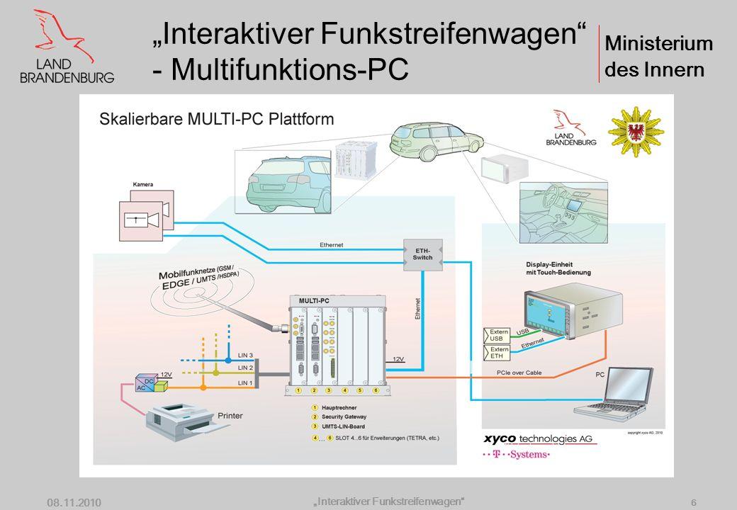 Ministerium des Innern Interaktiver Funkstreifenwagen 08.11.2010 5 Einsatzmittellokalisierung Lokalisierung von Funkstreifenwagen durch GPS Visualisie