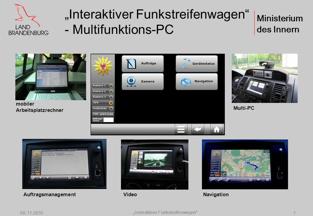 Ministerium des Innern Interaktiver Funkstreifenwagen 08.11.2010 6 Interaktiver Funkstreifenwagen - Multifunktions-PC
