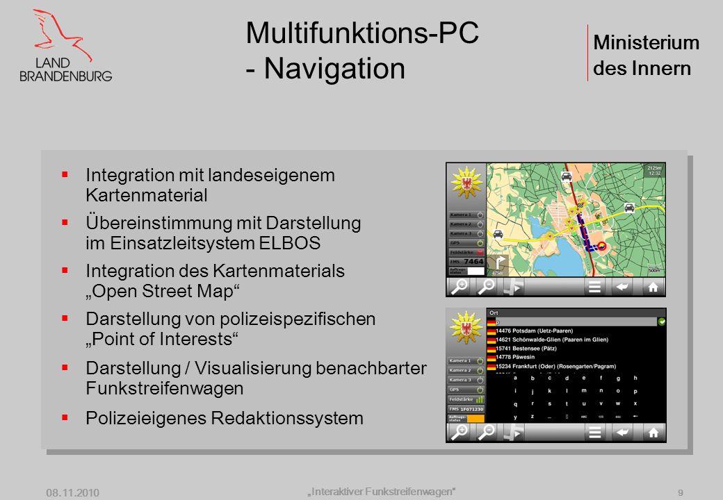 Ministerium des Innern Interaktiver Funkstreifenwagen 08.11.2010 8 Multifunktions-PC - Auftragsmanagement Einsatzvergabe / -dokumentation durch Integr