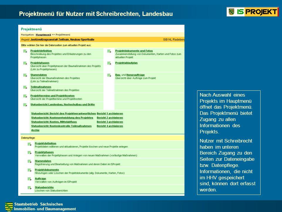 Staatsbetrieb Sächsisches Immobilien- und Baumanagement Projektmenü für Nutzer mit Schreibrechten, Landesbau Nach Auswahl eines Projekts im Hauptmenü öffnet das Projektmenü.
