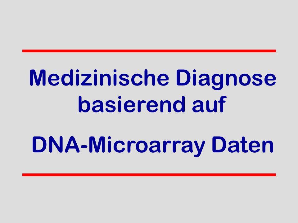 Medizinische Diagnose basierend auf DNA-Microarray Daten