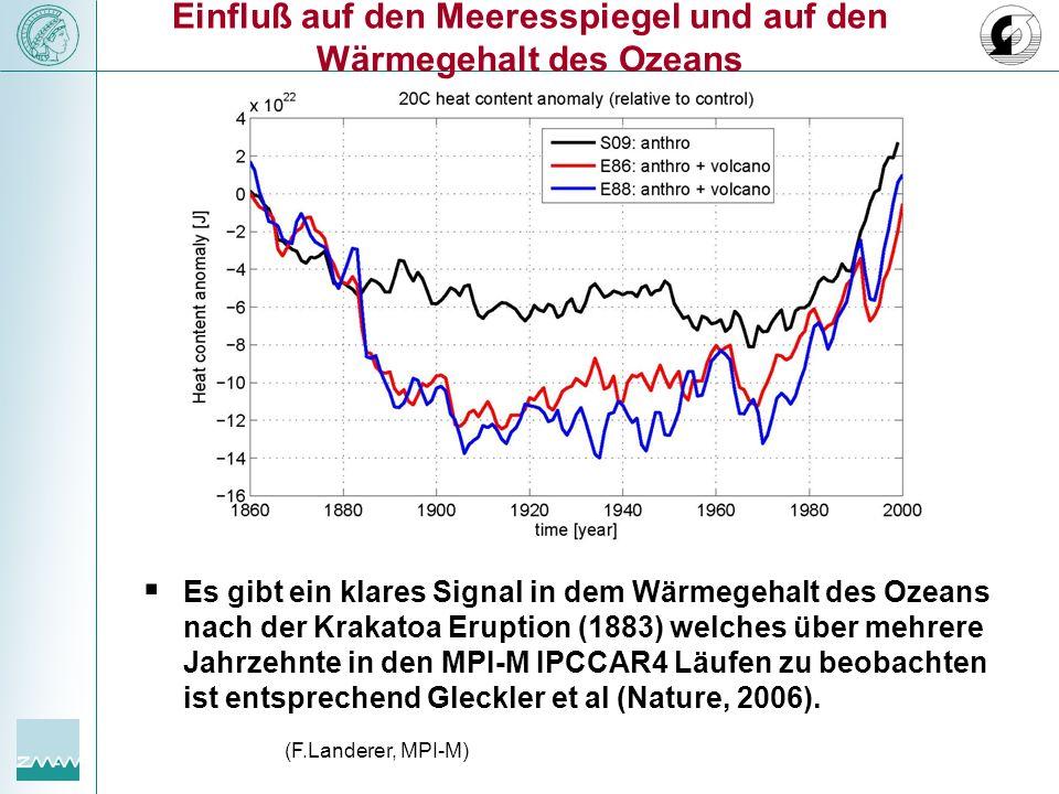 Einfluß auf den Meeresspiegel und auf den Wärmegehalt des Ozeans (F.Landerer, MPI-M) Es gibt ein klares Signal in dem Wärmegehalt des Ozeans nach der
