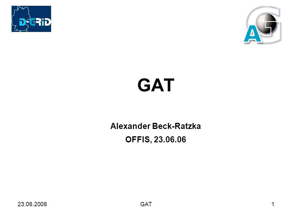 23.06.2006GAT1 Alexander Beck-Ratzka OFFIS, 23.06.06