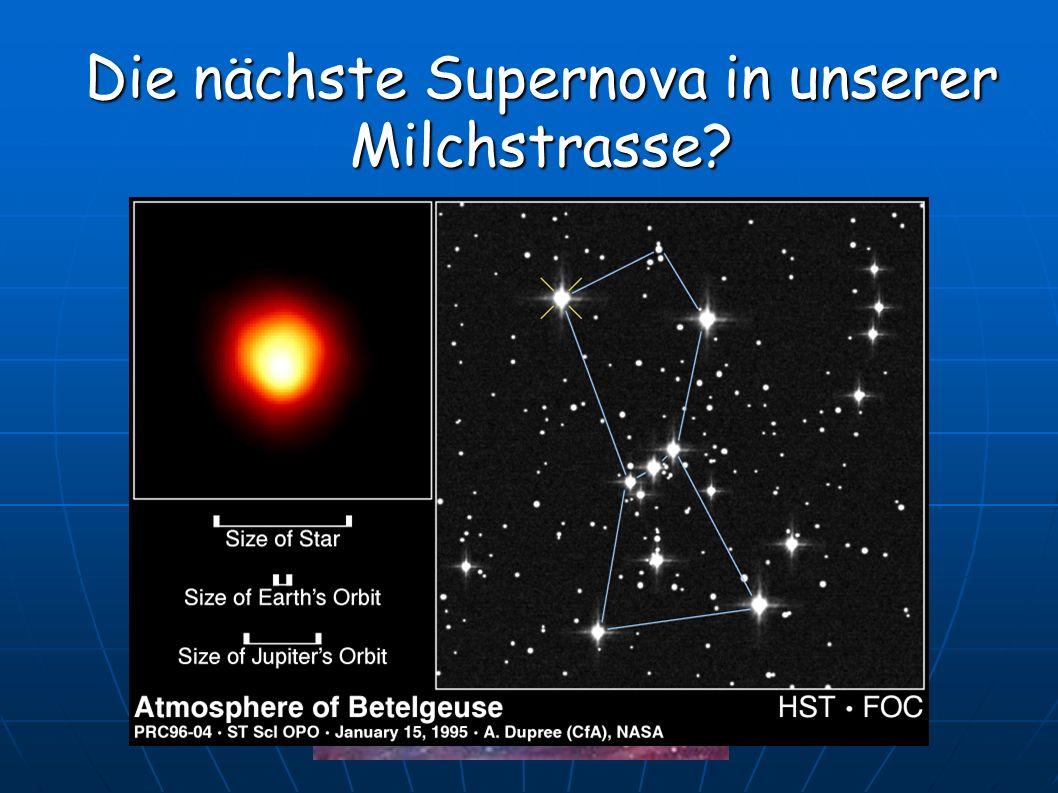 Die nächste Supernova in unserer Milchstrasse?