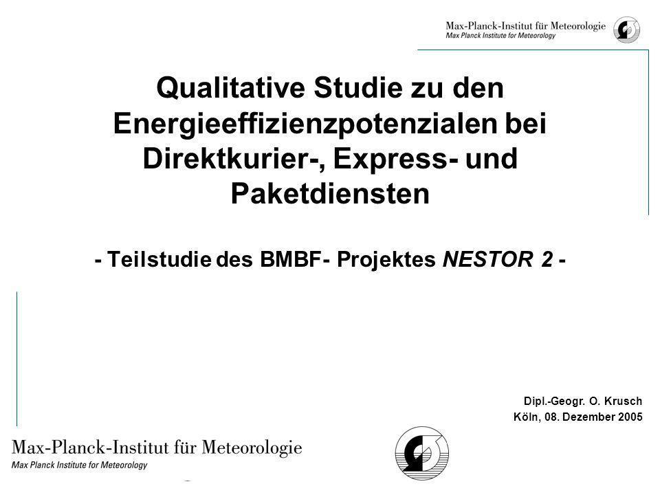 Dipl.-Geogr. O. Krusch Köln, 08. Dezember 2005 Qualitative Studie zu den Energieeffizienzpotenzialen bei Direktkurier-, Express- und Paketdiensten - T