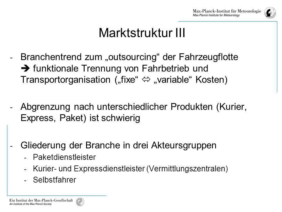 Marktstruktur III - Branchentrend zum outsourcing der Fahrzeugflotte funktionale Trennung von Fahrbetrieb und Transportorganisation (fixe variable Kos