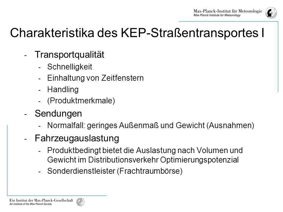 Charakteristika des KEP-Straßentransportes I - Transportqualität - Schnelligkeit - Einhaltung von Zeitfenstern - Handling - (Produktmerkmale) - Sendun