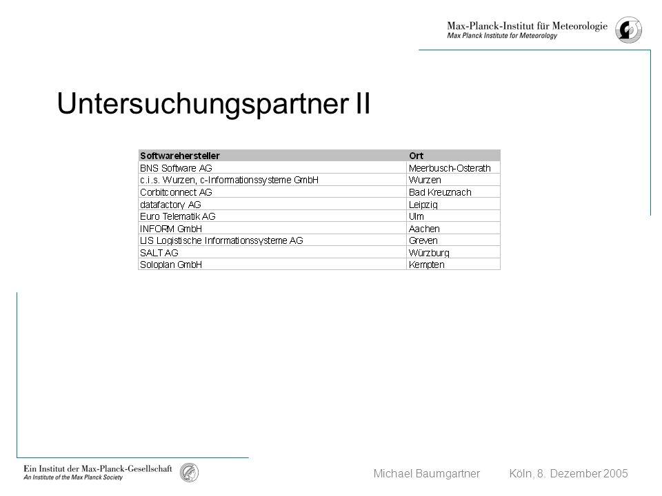 Michael Baumgartner Köln, 8. Dezember 2005 Untersuchungspartner II