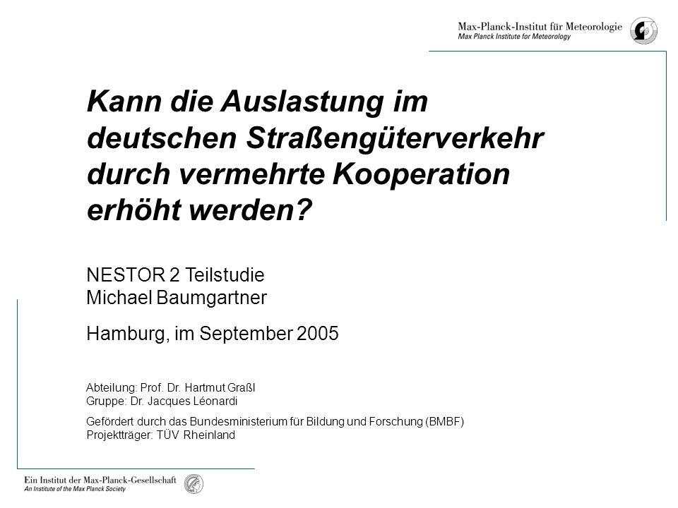 Kann die Auslastung im deutschen Straßengüterverkehr durch vermehrte Kooperation erhöht werden? NESTOR 2 Teilstudie Michael Baumgartner Hamburg, im Se