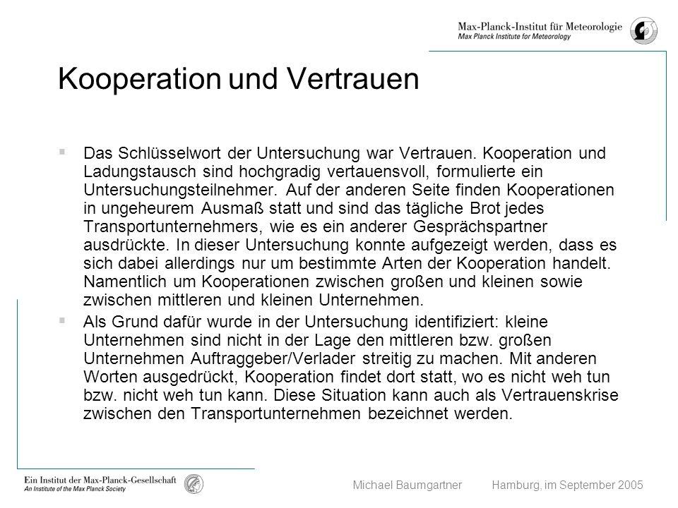 Michael Baumgartner Hamburg, im September 2005 Kooperation und Vertrauen Das Schlüsselwort der Untersuchung war Vertrauen. Kooperation und Ladungstaus