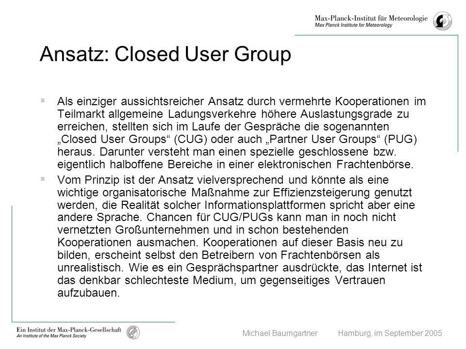 Michael Baumgartner Hamburg, im September 2005 Ansatz: Closed User Group Als einziger aussichtsreicher Ansatz durch vermehrte Kooperationen im Teilmar