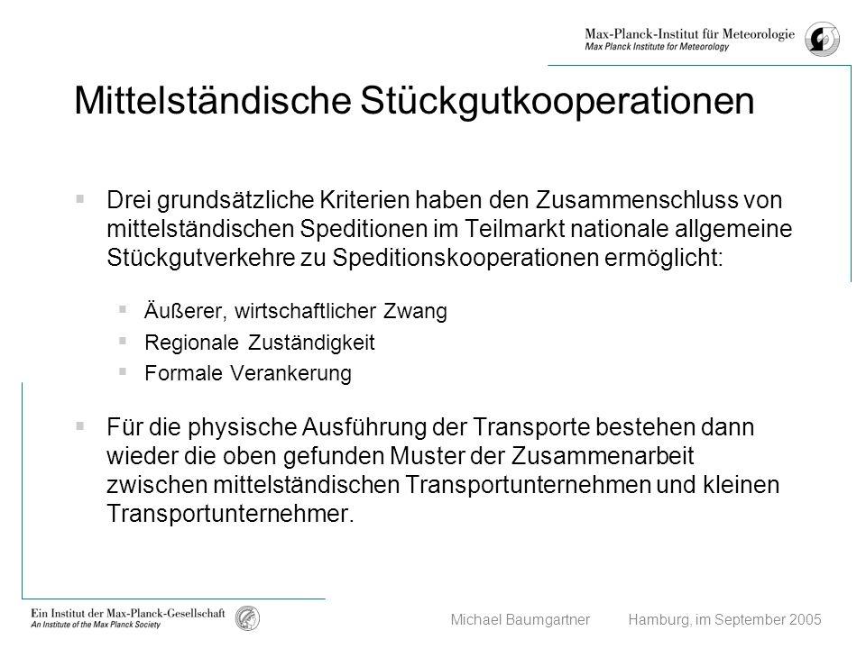 Michael Baumgartner Hamburg, im September 2005 Mittelständische Stückgutkooperationen Drei grundsätzliche Kriterien haben den Zusammenschluss von mitt