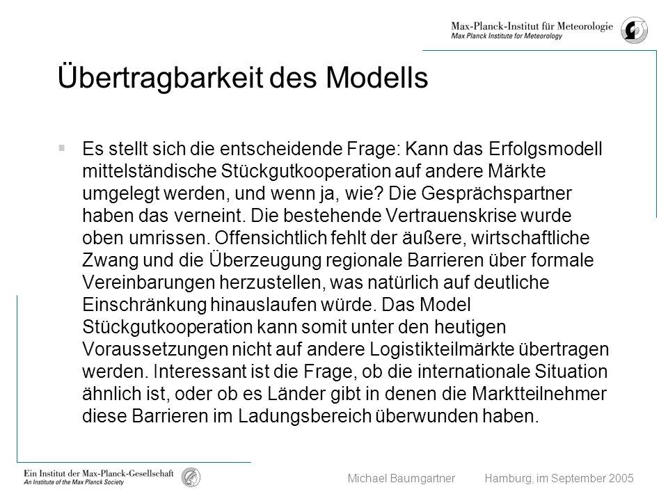 Michael Baumgartner Hamburg, im September 2005 Übertragbarkeit des Modells Es stellt sich die entscheidende Frage: Kann das Erfolgsmodell mittelständi