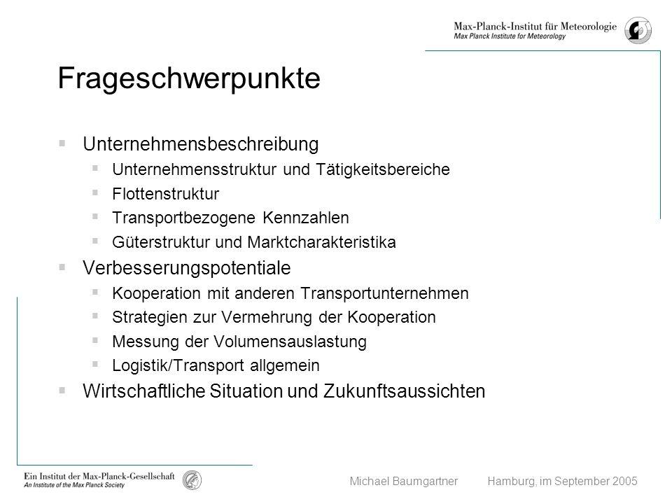 Michael Baumgartner Hamburg, im September 2005 Frageschwerpunkte Unternehmensbeschreibung Unternehmensstruktur und Tätigkeitsbereiche Flottenstruktur