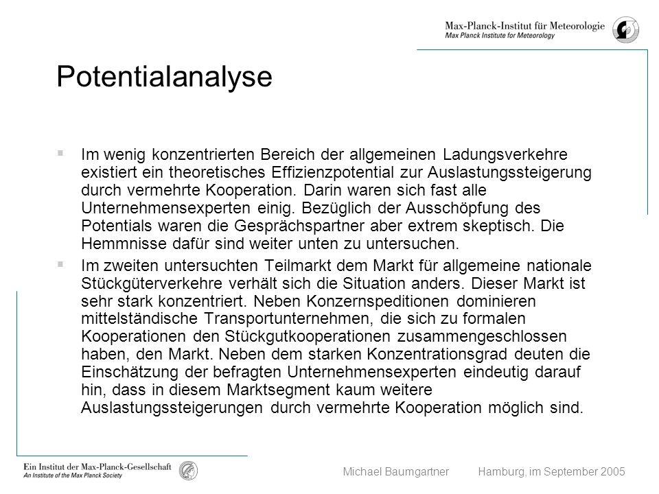 Michael Baumgartner Hamburg, im September 2005 Potentialanalyse Im wenig konzentrierten Bereich der allgemeinen Ladungsverkehre existiert ein theoreti
