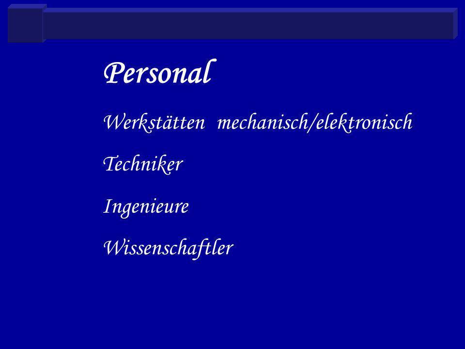 Personal Werkstätten mechanisch/elektronisch Techniker Ingenieure Wissenschaftler