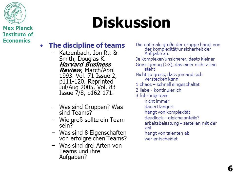 Max Planck Institute of Economics 7 The discipline of teams