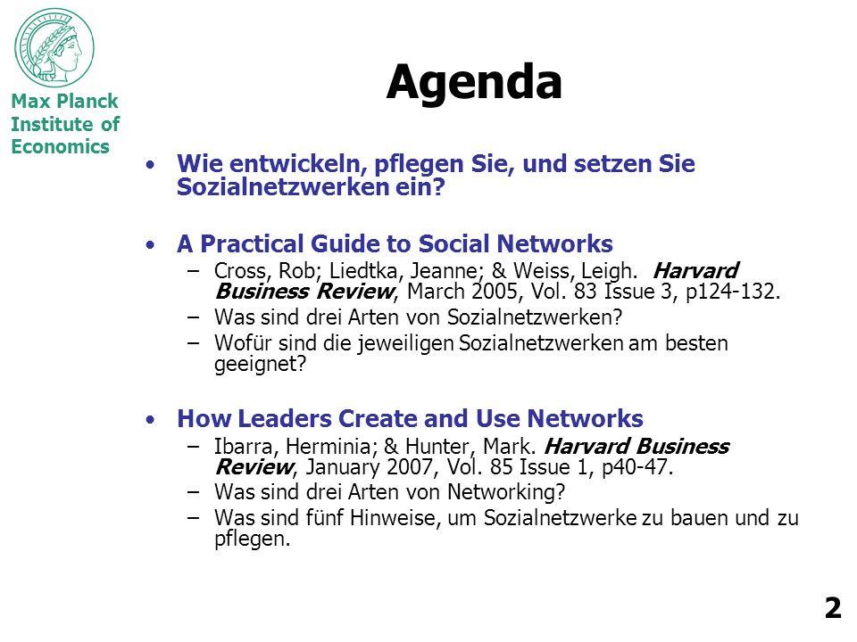 Max Planck Institute of Economics 2 Agenda Wie entwickeln, pflegen Sie, und setzen Sie Sozialnetzwerken ein? A Practical Guide to Social Networks –Cro