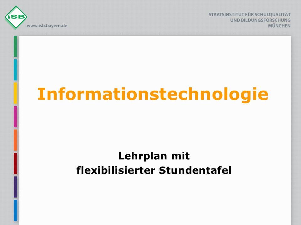 Informationstechnologie Lehrplan mit flexibilisierter Stundentafel
