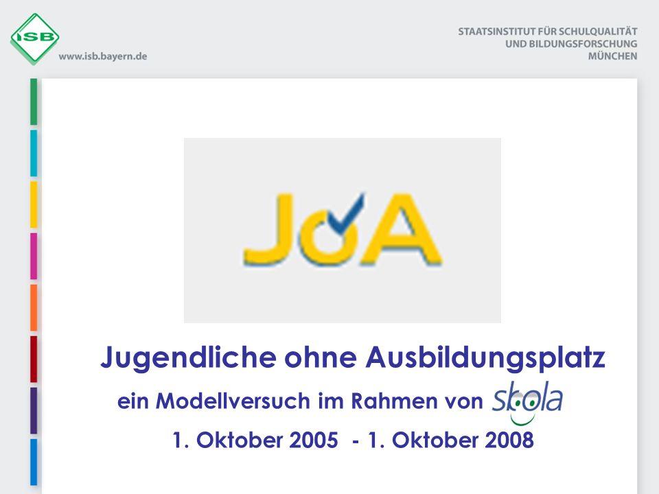 Jugendliche ohne Ausbildungsplatz ein Modellversuch im Rahmen von 1. Oktober 2005 - 1. Oktober 2008
