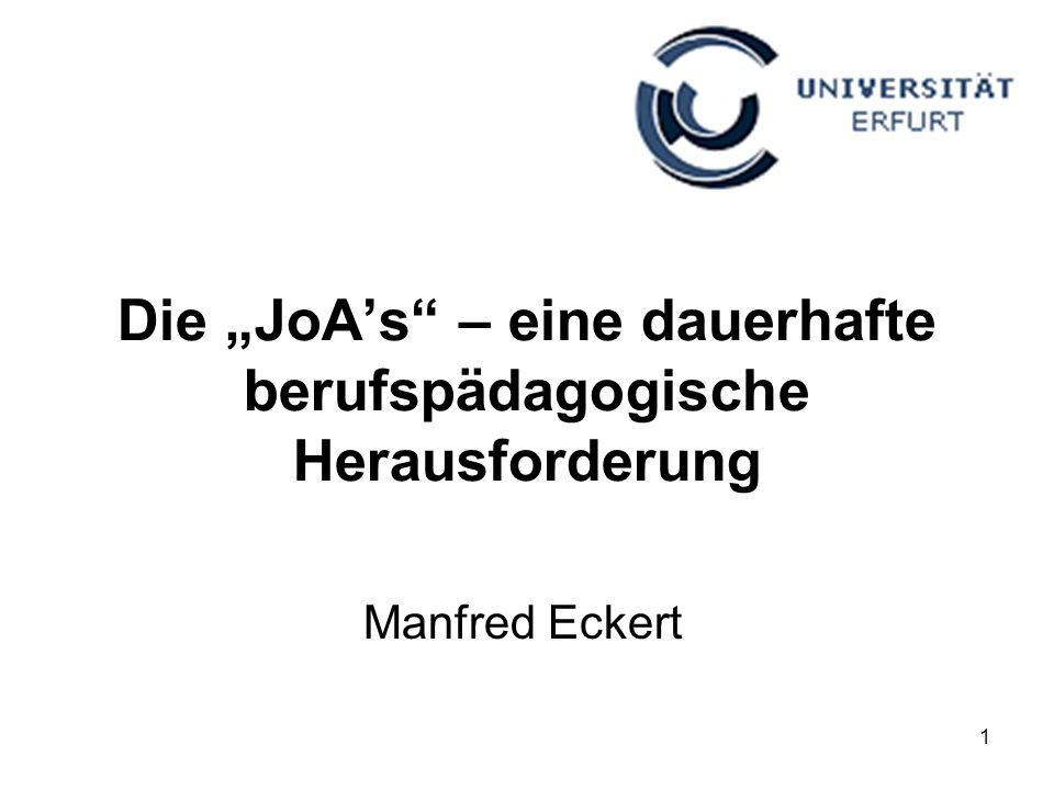 1 Die JoAs – eine dauerhafte berufspädagogische Herausforderung Manfred Eckert