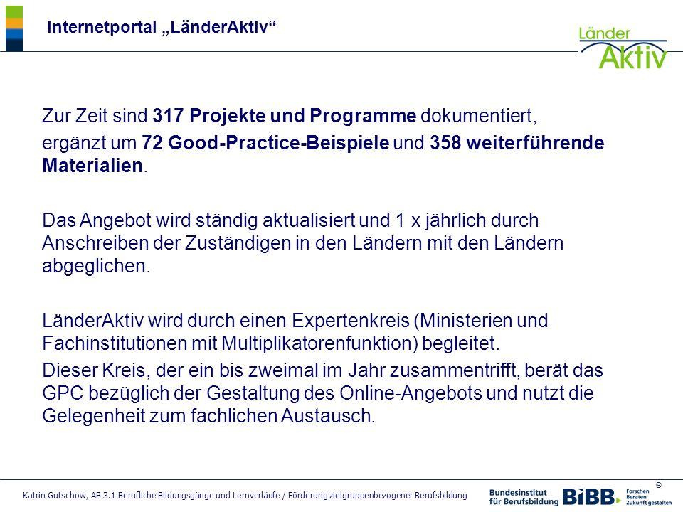 ® Katrin Gutschow, AB 3.1 Berufliche Bildungsgänge und Lernverläufe / Förderung zielgruppenbezogener Berufsbildung Internetportal LänderAktiv Zur Zeit