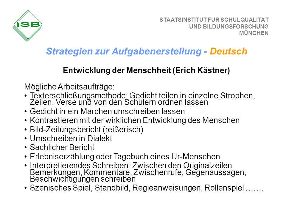 STAATSINSTITUT FÜR SCHULQUALITÄT UND BILDUNGSFORSCHUNG MÜNCHEN Strategien zur Aufgabenerstellung - Deutsch Entwicklung der Menschheit (Erich Kästner)