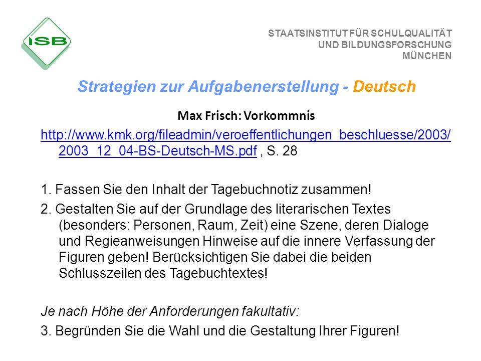 STAATSINSTITUT FÜR SCHULQUALITÄT UND BILDUNGSFORSCHUNG MÜNCHEN Max Frisch: Vorkommnis http://www.kmk.org/fileadmin/veroeffentlichungen_beschluesse/200