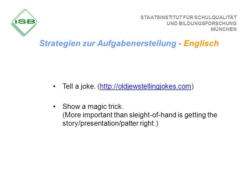 STAATSINSTITUT FÜR SCHULQUALITÄT UND BILDUNGSFORSCHUNG MÜNCHEN Tell a joke. (http://oldjewstellingjokes.com)http://oldjewstellingjokes.com Show a magi