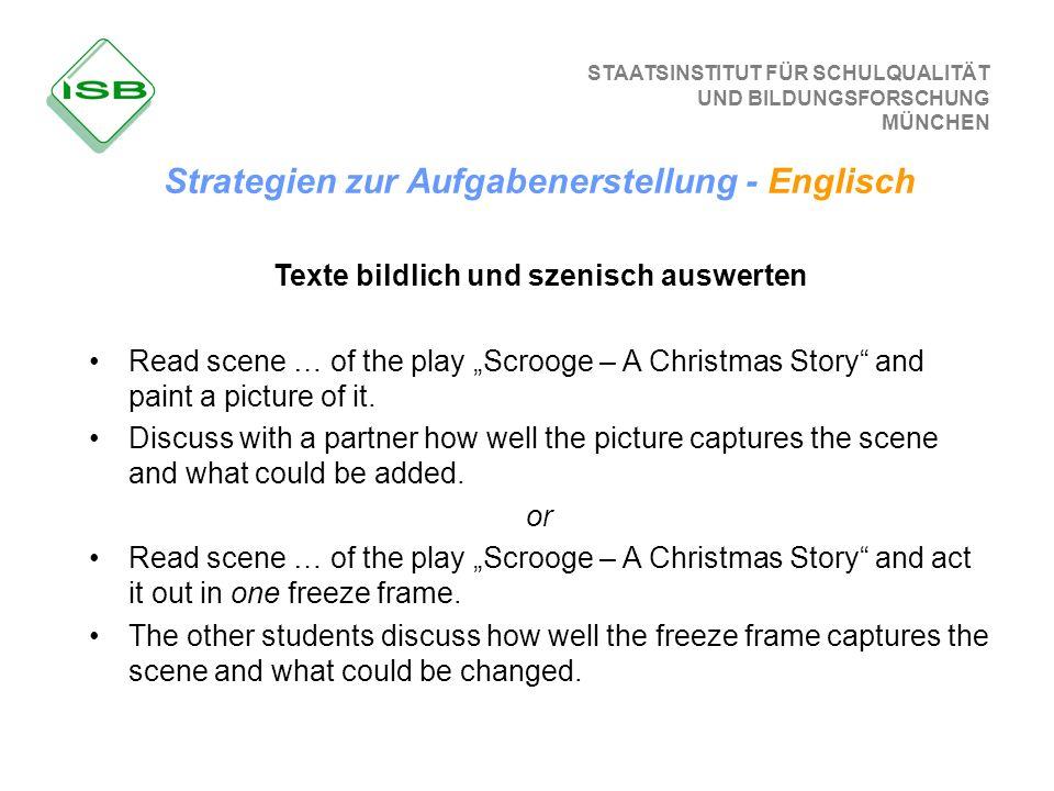 STAATSINSTITUT FÜR SCHULQUALITÄT UND BILDUNGSFORSCHUNG MÜNCHEN Texte bildlich und szenisch auswerten Read scene … of the play Scrooge – A Christmas St