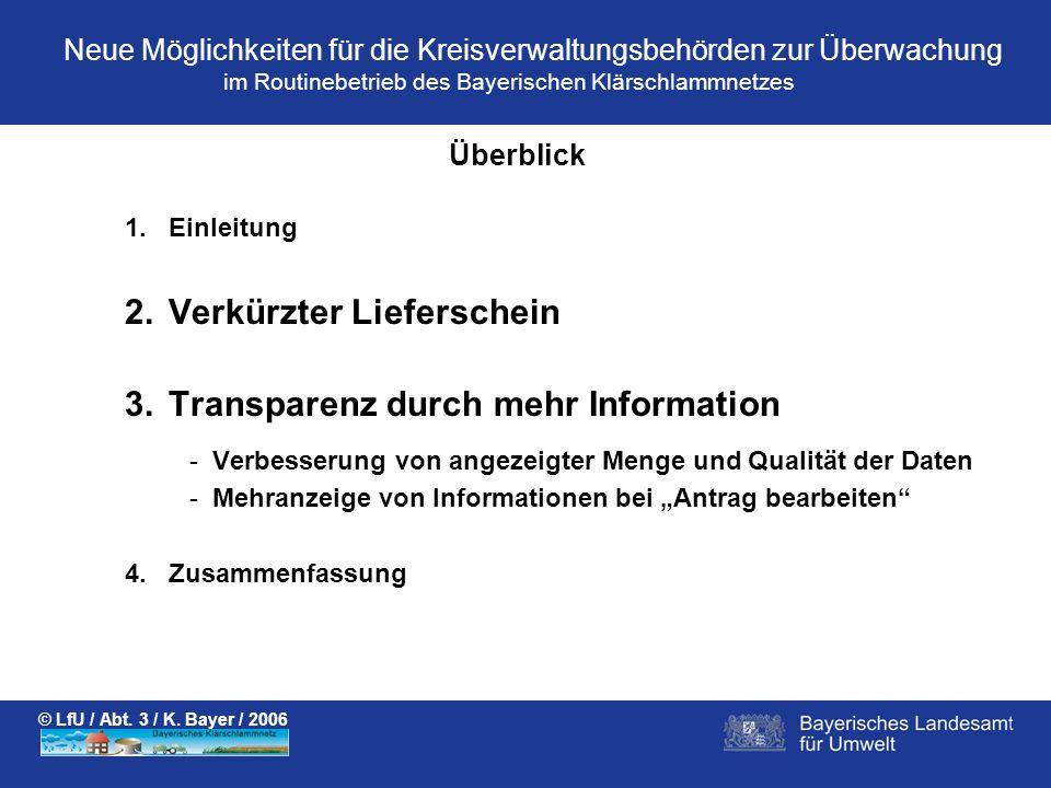 Neue Möglichkeiten für die Kreisverwaltungsbehörden zur Überwachung © LfU / Abt. 3 / K. Bayer / 2006 1.Einleitung 2.Verkürzter Lieferschein 3.Transpar