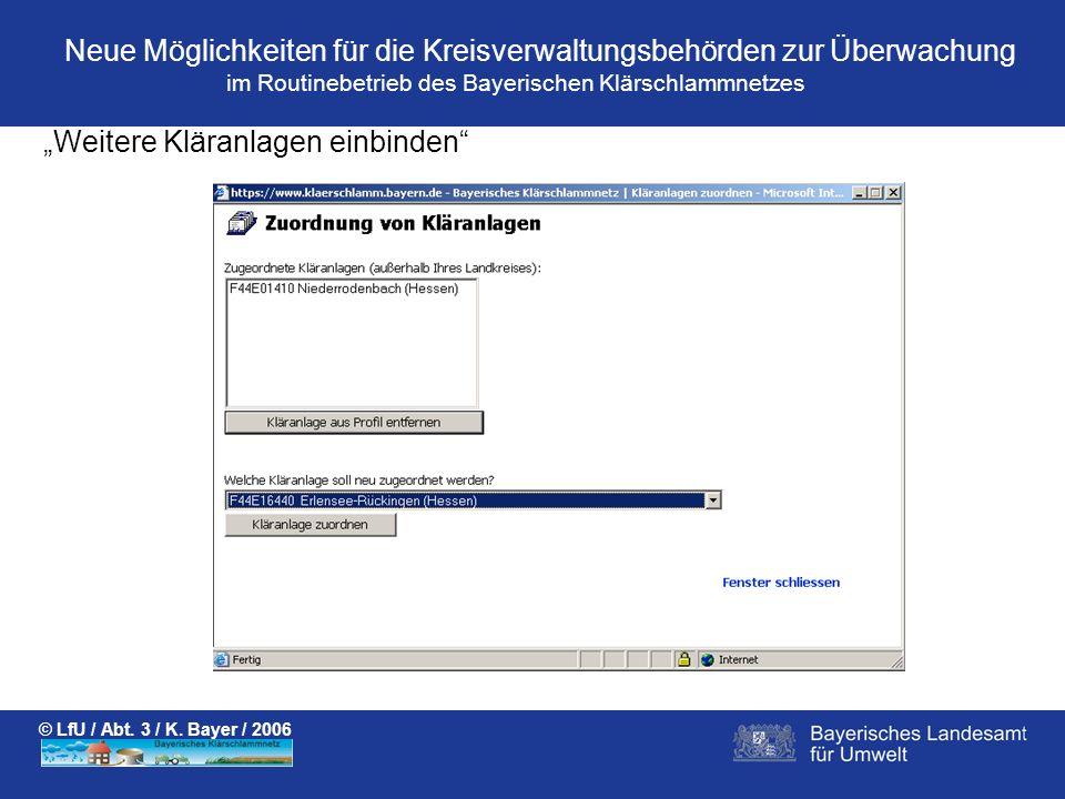 im Routinebetrieb des Bayerischen Klärschlammnetzes Neue Möglichkeiten für die Kreisverwaltungsbehörden zur Überwachung © LfU / Abt.