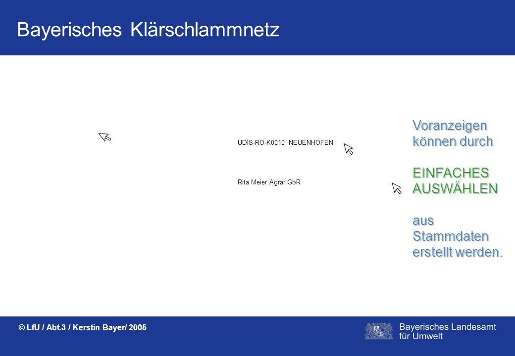 Bayerisches Klärschlammnetz © LfU / Abt.3 / Kerstin Bayer/ 2005 Die Notifizierung der Untersuchungs- labore wird ONLINE GEPFLEGT und ist STETS AKTUELL