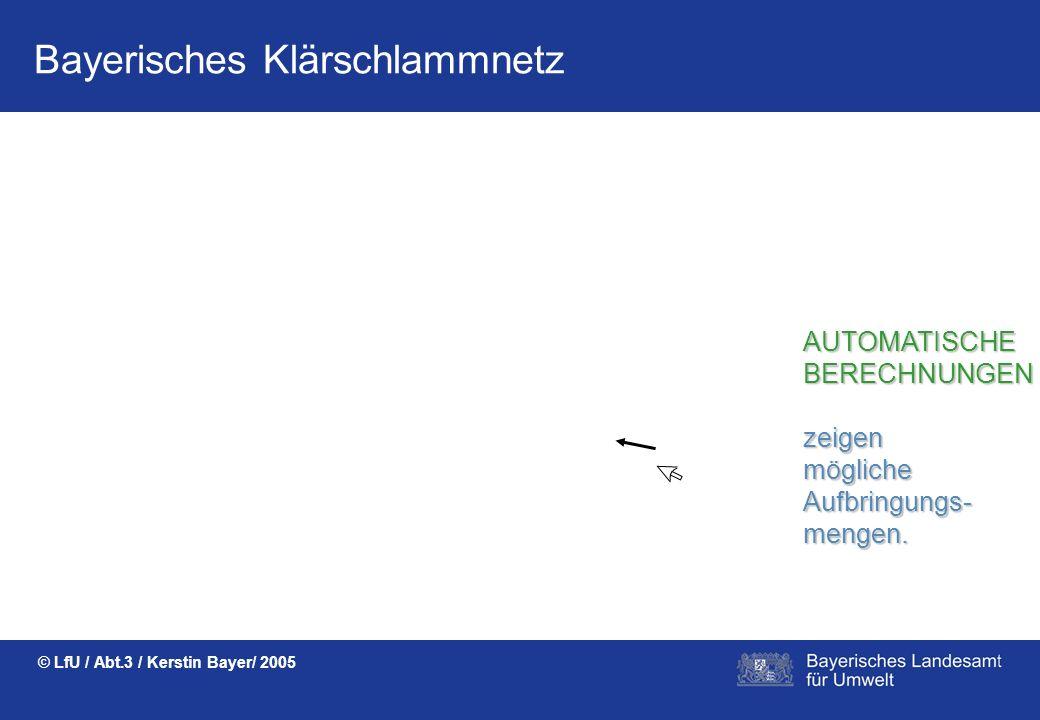 Bayerisches Klärschlammnetz © LfU / Abt.3 / Kerstin Bayer/ 2005 Flurstückeauswählen Bodennutzungauswählen