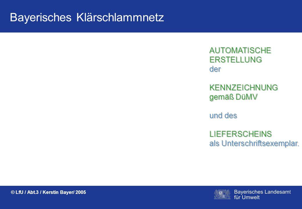 Bayerisches Klärschlammnetz © LfU / Abt.3 / Kerstin Bayer/ 2005 AMT FÜR LANDWIRSCHAFT UND FORSTEN KREISVERWALTUNGSBEHÖRDE Die VORANZEIGE wird AUTOMATI
